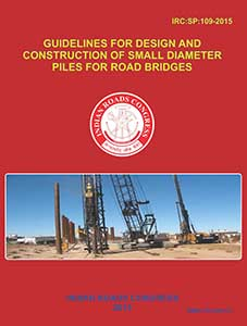 Guidelines for Design and Construction of Small Diameter Piles for Road Bridges (IRC:SP:109-2015)