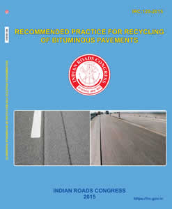 Recommended Practice for Recycling of Bituminous Pavements (IRC:120-2015)