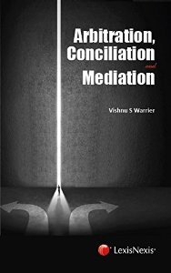 Arbitration, Conciliation and Mediation