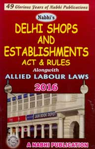 Delhi Shops and Establishments Act & Rules (along with Allied Labour Laws)