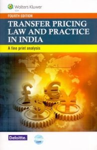Transfer Pricing Law and Practice in India - A Fine Print Analysis