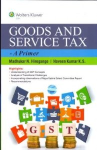Goods and Service Tax- A Primer