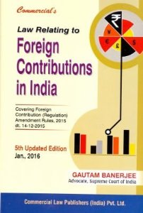 A practical guide for  Foreign Contribution (Amendment) Act, 2010
