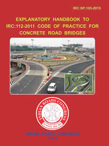 "Explanatory Handbook to IRC:112 ""Code of Practice for Concrete Road Bridges"" (IRC-SP-105 : 2015)"