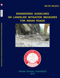 Engineering Guidelines on Landslide Mitigation Measures for Indian Roads (IRC-SP-106 : 2015)