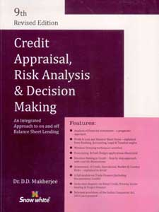 Credit Appraisal, Risk Analysis & Decision Making - An Integrated Approach to on and off Balance Sheet Lending