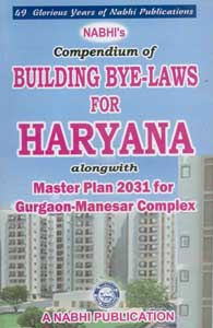 Compendium of BUILDING Bye-Laws for HARYANA alongwith Master Plan 2031 for Gurgaon-Manesar Complex