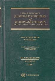 Prem & Saharays Judicial Dictionary of Word and Phrases Doctrines, Latin Terms & Legal Maxims (in 4 Volume)