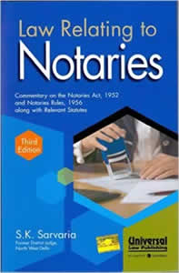 Law Relating to NOTARIES - Commentary on the Notaries Act, 1952 and Notaries Rules, 1956 Alongwith Relevant Statutes