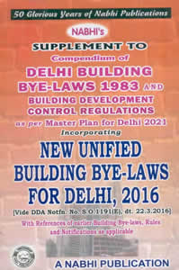 Unified Building Bye-laws for Delhi 2016 (Supplement to the DELHI BUILDING Bye-Laws 1983 as per MPD 2021)