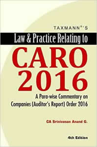 Law & Practice Relating to CARO 2016 - A Para-wise commentary on Companies (Auditors Report) Order, 2016