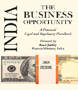 India: The Business Opportunity - A Practical Legal & Regulatory Handbook