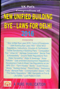 Compendium of New Unified Building Bye Laws for DELHI 2016 (with New Supplement to Unified Building Bye Laws for DELHI)