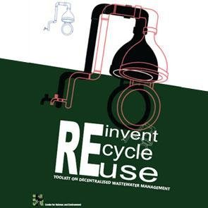 Reinvent, Recycle, Reuse - Toolkit on Decentralised WASTEWATER Management