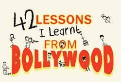 42 LESSONS I LEARNT FROM BOLLYWOOD