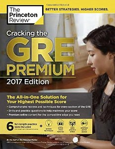Cracking the GRE Premium 2017 (with 6 Full Length Practice Tests)
