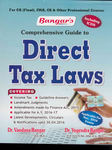 Comprehensive Guide to Direct Tax Laws (for CA (Final), CMA, CS & other Professional Courses) (as Applicable for Nov, 2016 Exams)