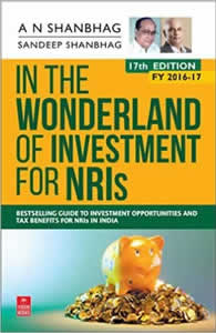 In the Wonderland of INVESTMENT for NRIs (F.Y. 2016-17 A.Y. 2017-18)
