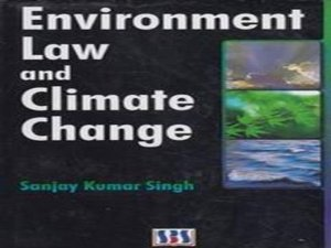ENVIRONMENT LAW AND CLIMATE CHANGE