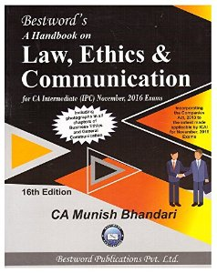 A Handbook on Law, Ethics and Communication [for CA Intermediate (IPC)] (As Applicable for November 2016 Exam)