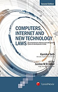 Computers, Internet and New Technology Laws- A Comprehensive Reference Work with Special Focus on Developments in India