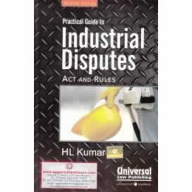 Practical Guide to the INDUSTRIAL DISPUTES Act and Rules