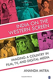 INDIA ON THE WESTERN SCREEN - IMAGING A COUNTRY IN FILM, TV AND DIGITAL MEDIA