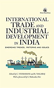 International Trade and Industrial Development in India - Emerging Trend, Pattern and Issue