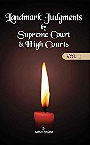 Landmark Judgments by Supreme Court & High Courts (Vol.1)