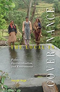 The Local in Governance: Politics, Decentralization, and Environment
