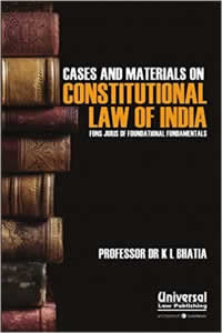 Cases & Materials on Constitutional Law of India - Fons Juris of Foundational Fundamentals