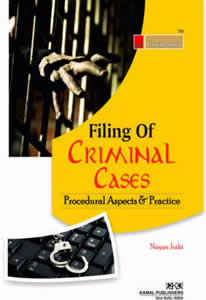 Filing of Criminal Cases (Procedural Aspects & Practice)