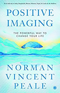 Positive Imaging - The Powerful Way to Change Your Life
