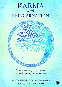 Karma and Reincarnation - Transcending Your Past, Transforming Your Future