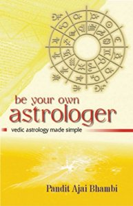 Be Your Own Astrologer - Vedic Astrology Made Simple