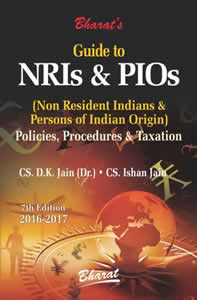 Guide to NRIs & PIOs (Non Resident Indians & Persons of Indian Origin) - Policies, Procedures & Taxation