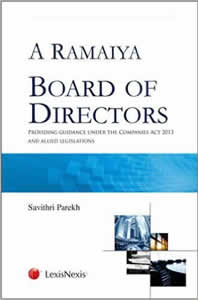 A Ramaiyas BOARD of DIRECTORS - Providing Guidance under the Companies Act 2013 and Allied Legislations
