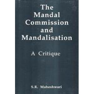 Mandal Commission and Mandalisation The A Critique
