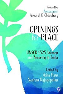 OPENINGS FOR PEACE - UNSCR 1325, WOMEN AND SECURITY IN INDIA