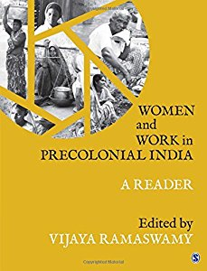 WOMEN AND WORK IN PRECOLONIAL INDIA - A READER