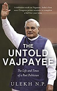 The Untold Vajpayee - The Life and Times of a Poet Politician (Pre-Order)