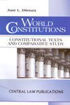 WORLD CONSTITUTIONS: Constitutional Texts and Comparative Study