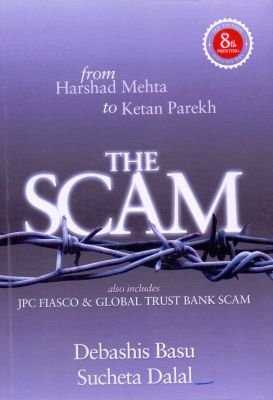 The Scam - From Harshad Mehta to Ketan Parekh (Also Includes JPC FIASCO & Global Trust Bank Scam)