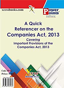 A Quick Referencer on the Companies Act, 2013 Covering Important Provisions of the Companies Act, 2013