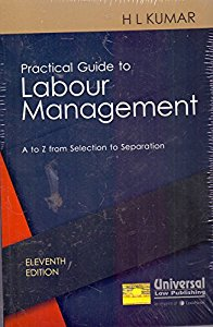 Practical Guide to LABOUR MANAGEMENT - A to Z From Selection to Separation