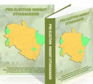 Pre-Election Insight Uttarakhand (Thematic Map-based Comparative Analysis of Assembly Elections of 2012 with Assembly Segment of Parliamentary Elections 2014 of Uttarakhand)