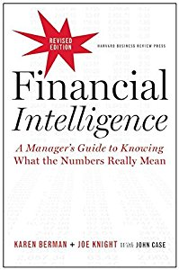 Financial Intelligence : A Managers Guide to Knowing What The Numbers Really Mean