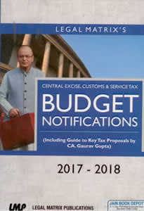 BUDGET NOTIFICATIONS on Central Excise ,Customs & Service Tax 2017-18 (Full Text)