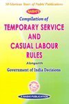 Nabhis Compilation of Temporary Service and Casual Labour Rules (Alongwith Government of India Decisions)