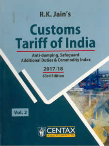 CUSTOMS TARIFF of India 2017-18 (Customs Duty Rates & Exemptions & Anti-dumping, Safeguard Additional Duties & Commodity Index) (in 2 Vols.)
